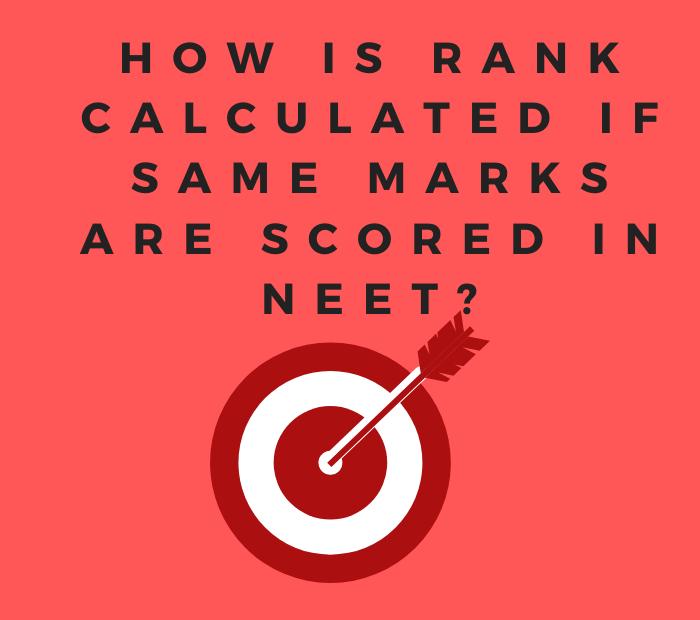 same score marks in neet tie breaker criteria for rank calculation